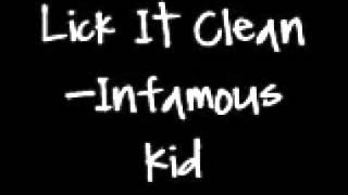 infamous kid-Lick it clean
