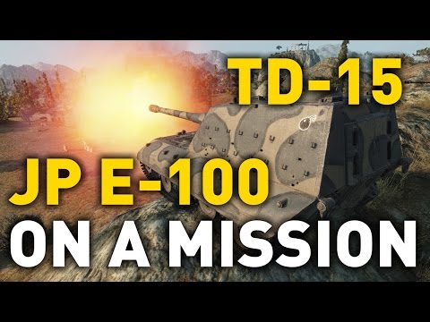 World of Tanks || On a Mission - JP E-100 vs TD-15