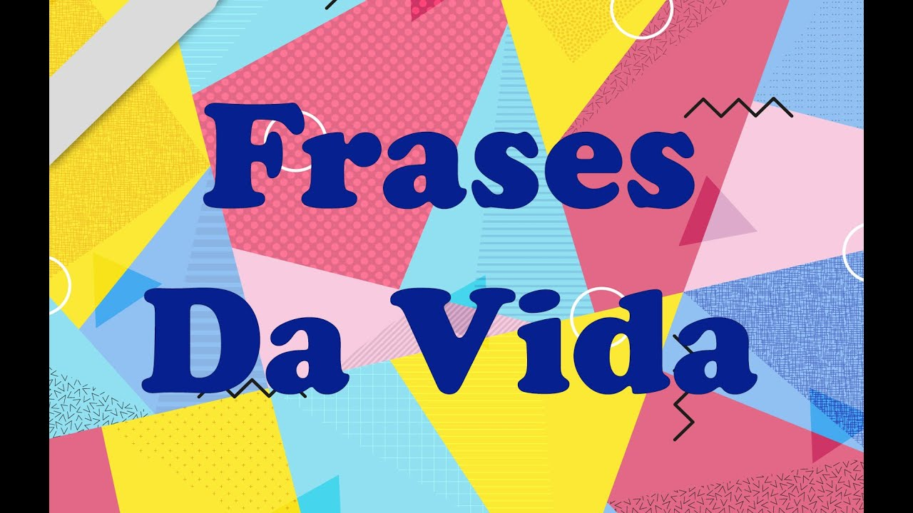 Frases Da Vida: Mensagens Bonitas - YouTube
