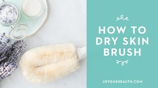 How to Dry Skin Brush