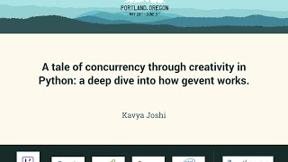 Kavya Joshi - A tale of concurrency through creativity in Python:a deep dive into how gevent works.
