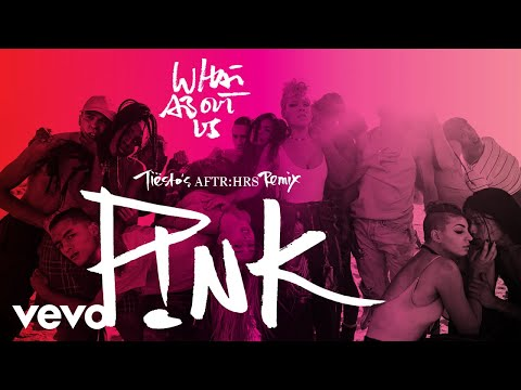 P!nk - What About Us (Tiësto's AFTR:HRS...