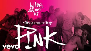 Download P!nk - What About Us (Tiësto's AFTR:HRS Remix) (Audio) Mp3 and Videos