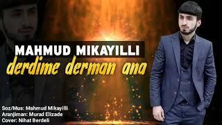 Mahmud Mikayilli - Derdime Derman Ana 2020 2ci Version Music