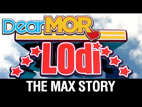 "Dear MOR: ""Lodi"" The Max Story 10-24-17"