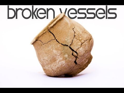 Broken Vessels | Hebraic Family Fellowship