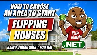 How to Choose the Right Area to Start Wholesaling and Flipping Houses With No Cash or Credit