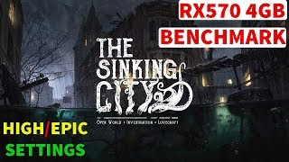 The Sinking City - High/Epic Settings - RX570 4GB Benchmark Gameplay 4770k 16GB