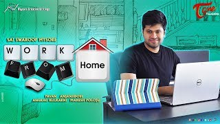 Work from Home (WFH) || Telugu Comedy Short Film 2018 || Directed by Sai Swaroop Mysore || TeluguOne