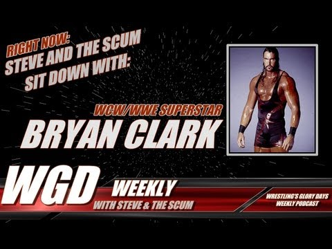 Ep 13 WGD Weekly W/Steve & The Scum with Bryan Clark