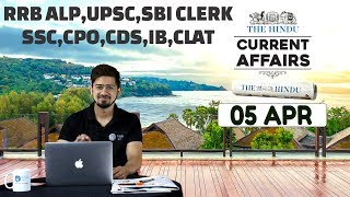 CURRENT AFFAIRS | THE HINDU | 5th April | UPSC,RRB,SBI CLERK/IBPS,SSC,CLAT & OTHERS