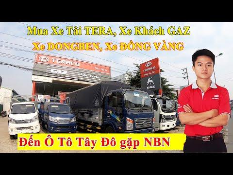 Tại sao mua Xe Khách Gaz 17 chỗ, Xe tải Tera100, Xe Dongben, Xe Đồng Vàng nhất định phải đến Tây Đô