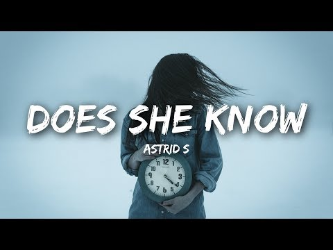 Astrid S - Does She Know (Lyrics / Lyrics Video)