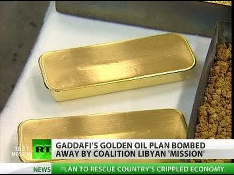 Gaddafi gold-for-oil, dollar-doom plans behind Libya 'missio