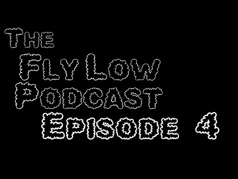 The Fly Low Podcast: #4 Season 0 Finale! (Feat. Devin Hughes and Colin Lucero)