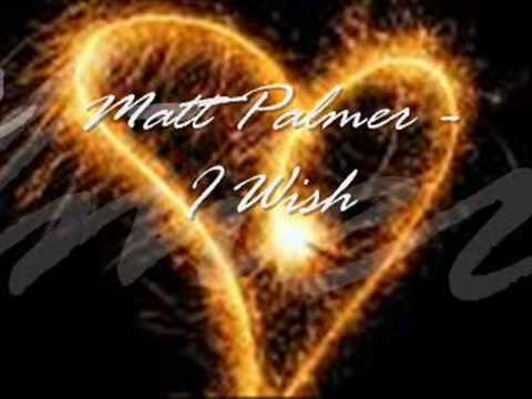 Matt Palmer - I Wish