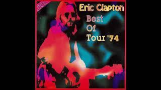 Eric Clapton - Best Of Tour '74 (CD1) - Bootleg Album, 1974