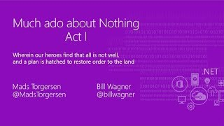Much Ado about Nothing: A C# play in two acts - Act 1- Mads Torgersen & Bill Wagner
