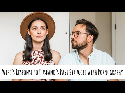 Wife's Response To Husband's Struggle And Victory Over Pornography