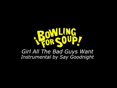 Bowling For Soup - Girl All The Bad Guys Want (Karaoke Version)
