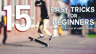 15 EASY LONGBOARD TRICKS FOR BEGINNERS
