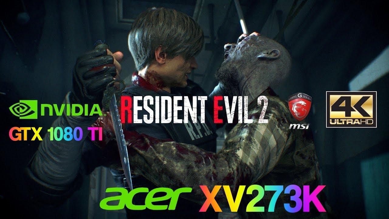 Resident Evil 2 Remake Best Settings FPS 4K GTX 1080 Ti Ryzen 2600X 4 1GHz  Acer Nitro XV273K 144Hz