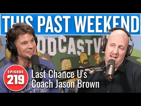 Last Chance U's Coach Jason Brown | This Past Weekend w/ The