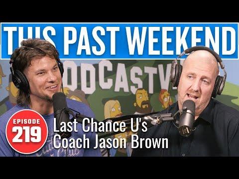 Last Chance U's Coach Jason Brown | This Past Weekend W/ Theo Von #219