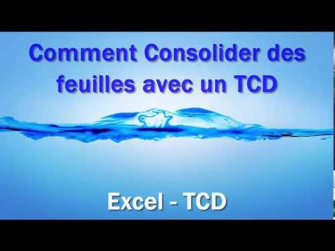 Excel - Comment consolider des Feuilles avec les TCD