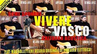 """Tutorial - Come suonare """"Vivere"""" di Vasco Rossi (incluso assolo) - chitarra acustica - elettrica"""