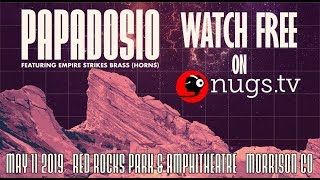 Papadosio - 5/11/19 - live from Red Rocks in Morrison, CO!