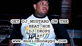 MUSTARD ON THE BEAT HOE CUSTOM DJ DROPS