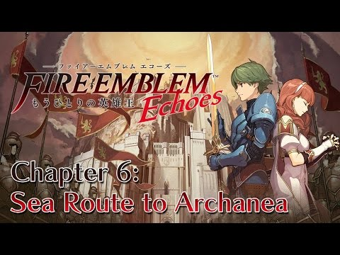 Fire Emblem Echoes: Another Hero-King - Part 31 - Chapter 6: Sea Route to Archanea (Post-Game)