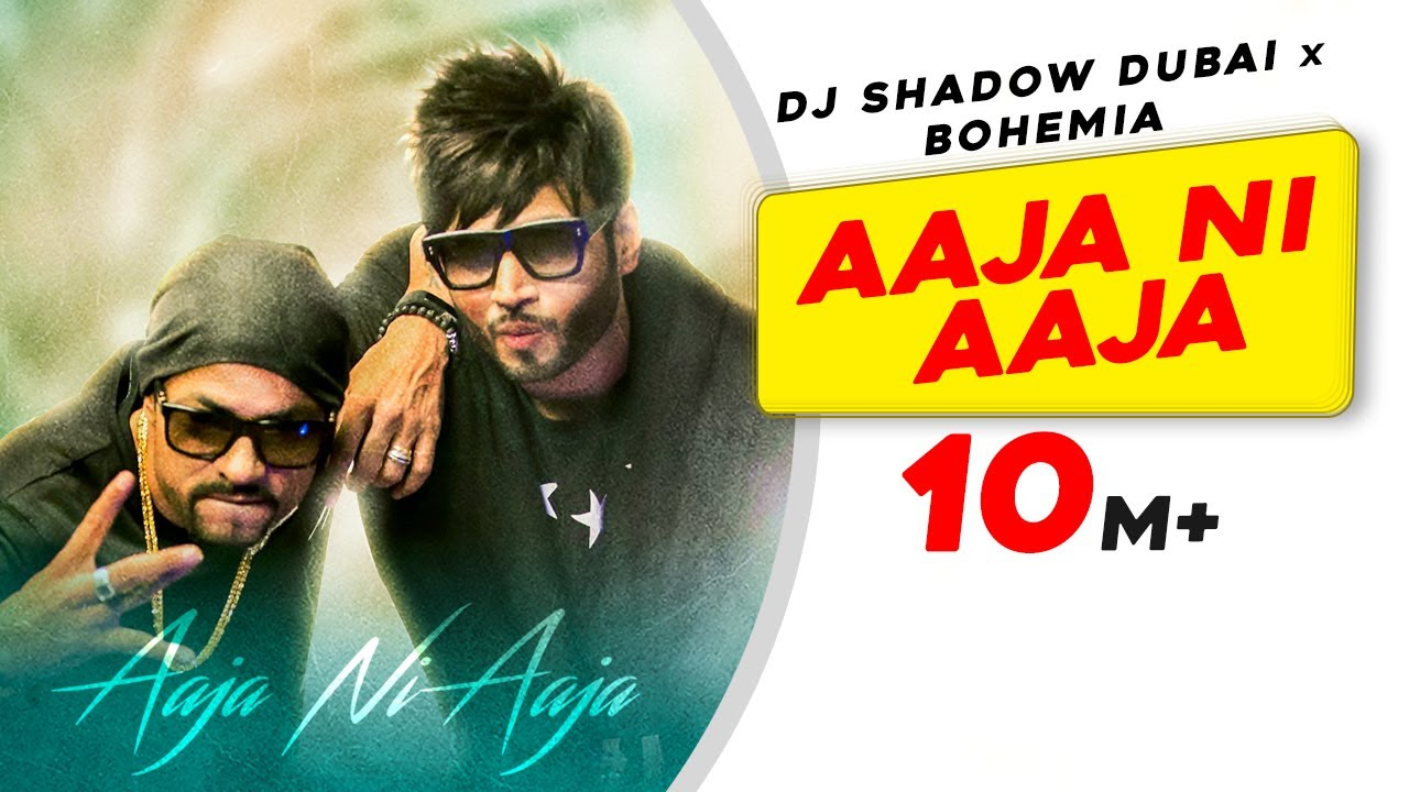 Aaja Ni Aaja | BOHEMIA | DJ Shadow Dubai | Latest Song 2018
