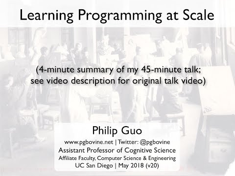 Learning Programming at Scale (4-minute summary of 45-minute talk)