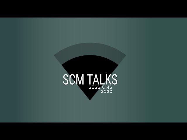 SCM TALKS Session 4 | 17 ABRIL