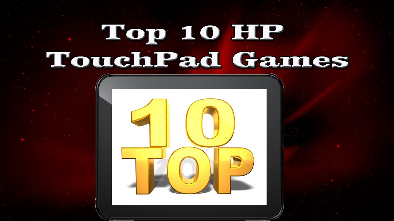 My Top 10 HP TouchPad Games - YouTube