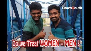 Do We treat women equal to men ?   DownSouth   With subtitle thumbnail