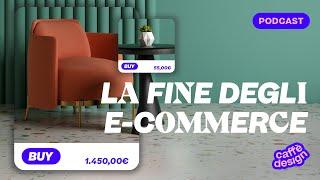 Gli e-commerce non servono più — Caffè Design Podcast