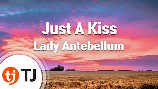 [TJ노래방] Just A Kiss - Lady Antebellum / TJ Karaoke