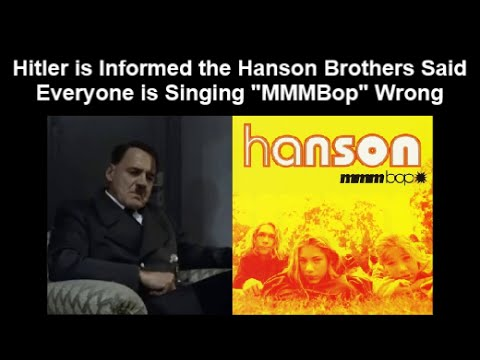 """Hitler is Informed the Hanson Brothers Said Everyone is Singing """"MMMBop"""" Wrong"""