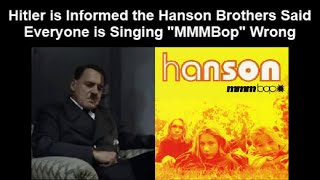 "Hitler is Informed the Hanson Brothers Said Everyone is Singing ""MMMBop"" Wrong"