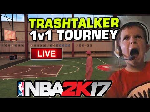 LIVE NBA2K17 TRASHTALKER 1 v 1 TOURNAMENT