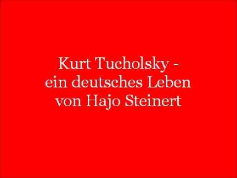 Kurt Tucholsky - ein deutsches Leben