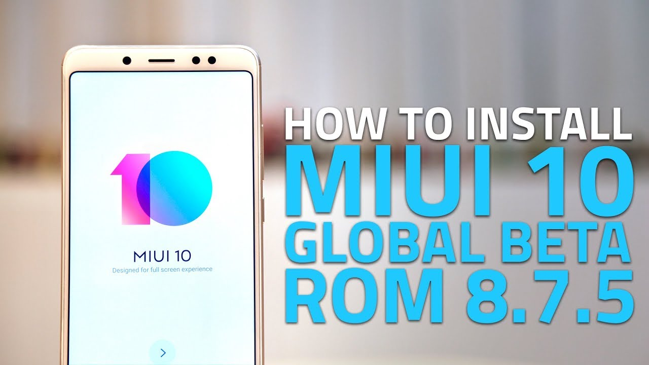 MIUI 10 Global Beta ROM | How to Download and Install on Your Xiaomi Phone