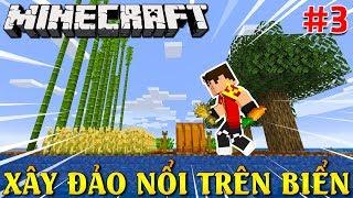 Minecraft 1.14.4 | KIA XÂY ĐẢO NỔI TRÊN BIỂN VÀ HÀNH TRÌNH ĐI MINE - Aquadome #3 | KiA Phạm