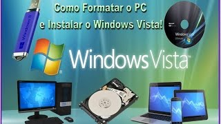 Como Formatar o PC e Instalar o Windows Vista!