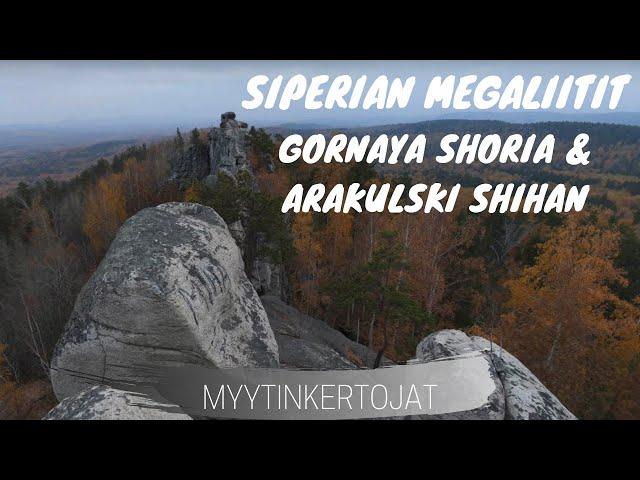 Siperian megaliitit - Gornaya Shoria & Arakulski Shihan