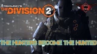 Tom Clancy's The Division 2 : The Hunters become the Hunted