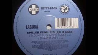 Laguna - Spiller From Rio (Do It Easy) (Mount Rushmore Remix)